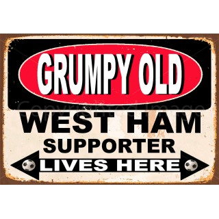 Grumpy Old West Ham Supporter lives here football metal tin sign