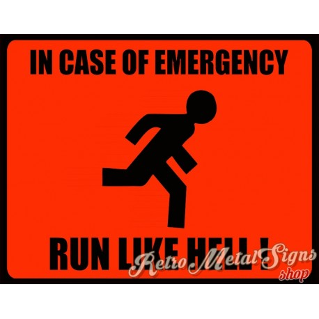 in-case-of-emergency-run-like-hell-metal-tin-sign