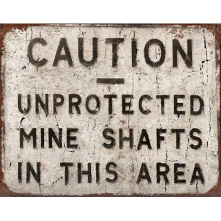 Unprotected Mine Shafts metal tin sign poster