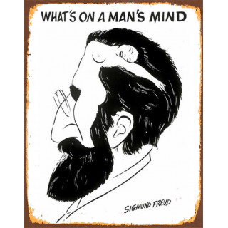 What's On A Man's Mind?  metal tin sign poster