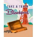 Take a train  to Blackpool travel metal tin sign poster