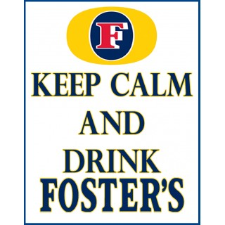 Keep Calm and drink Fosters Beer vintage alcohol metal tin sign poster