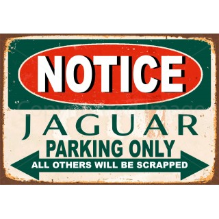 Notice Jaguar Parking Only metal tin sign wall plaque
