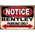 Notice Bentley Parking Only metal tin sign wall plaque