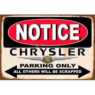 Notice Chrysler Parking Only metal tin sign wall plaque