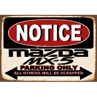 Notice Mazda MX5 Parking Only metal tin sign wall plaque