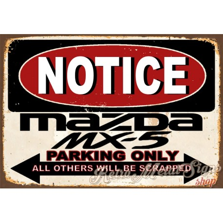 notice-mazda-mx5-parking-only-metal-tin-sign