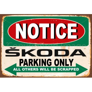 notice-skoda-parking-only-metal-tin-sign