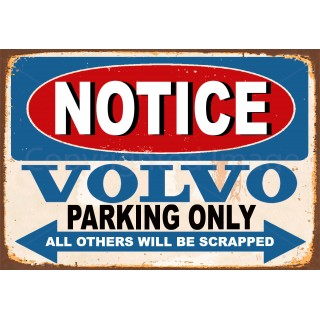 Notice Volvo Parking Only metal tin sign wall plaque