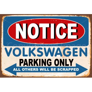 Notice Volkswagen Parking Only metal tin sign wall plaque
