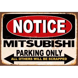 notice-mitsubishi-parking-only-metal-tin-sign