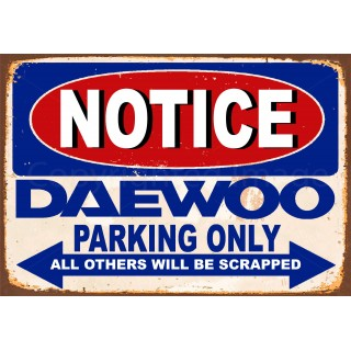 notice-daewoo-parking-only-metal-tin-sign