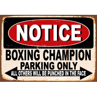 notice-boxing-champion-parking-only-metal-tin-sign