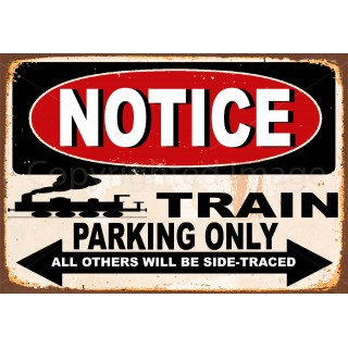 notice-train-parking-only-metal-tin-sign