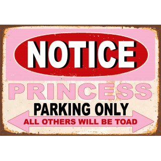 notice-princess-parking-only-metal-tin-sign