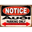 Notice Audi  parking Only metal tin sign wall plaque