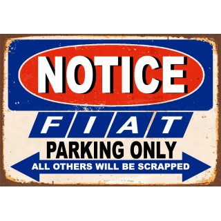 Notice Fiat parking Only metal tin sign wall plaque