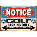 Notice VW Golf Parking Only metal tin sign wall plaque