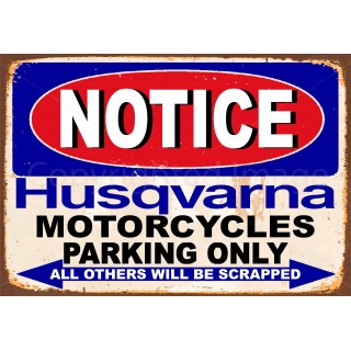 Notice Husqvarna Motorcycle Parking Only metal tin sign wall plaque