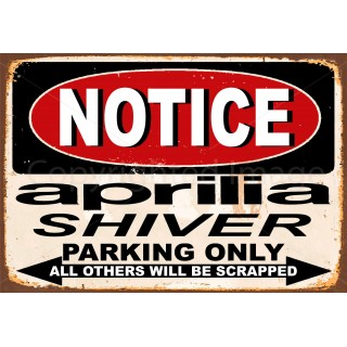 Notice Aprilia Shiver Motorcycle Parking Only metal tin sign wall plaque